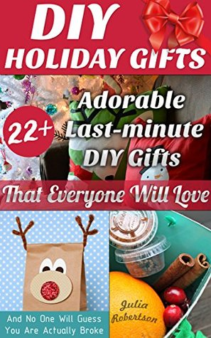 diy-holiday-gifts-22-adorable-last-minute-diy-gifts-that-everyone-will-love-and-no-one-will-guess-you-are-actually-broke-creativity-duy-crafts-diy-decorations-gifts-in-a-jar-book-1