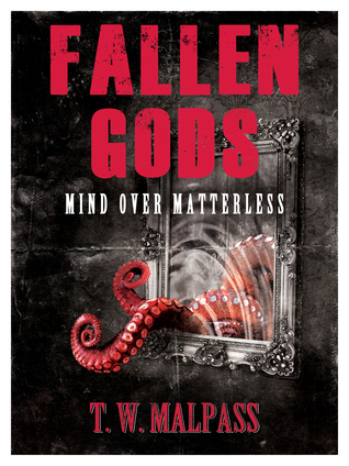 Ebook Mind over Matterless (Fallen Gods Saga, #3) by T.W. Malpass read!