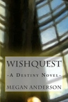 WishQuest: A Destiny Novel (Destiny, #1)
