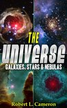 The Universe! A Kids Book About Space. Pictures & Information on Galaxies, Nebulas and Stars
