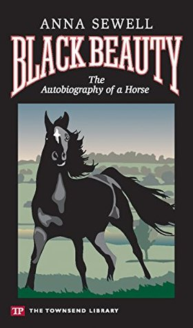 Black Beauty (Townsend Library Edition): The Autobiography of a Horse