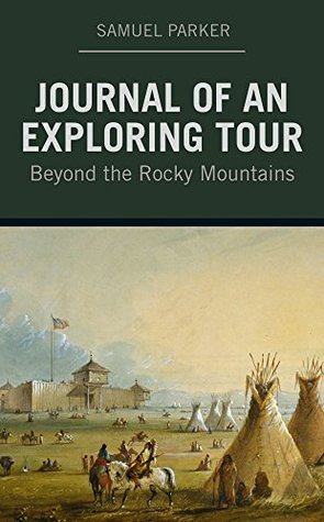 Journal of an Exploring Tour: Beyond the Rocky Mountains