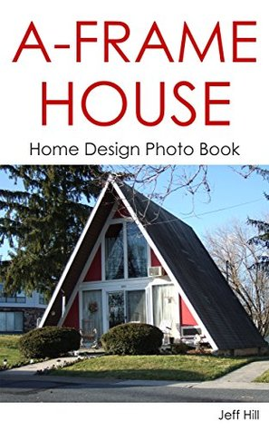 A frame house home design photo book by jeff hill for A frame style house