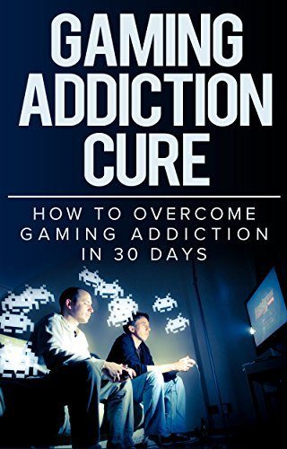 Gaming Addiction Cure: How To Overcome Gaming Addiction in 30 Days