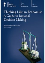 Thinking Like an Economist: A Guide to Rational Decision Making