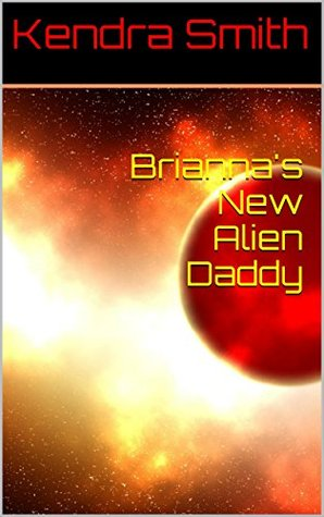 Brianna's New Alien Daddy (Babies in Space Book 1)