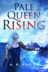 Pale Queen Rising (Pale Queen, #1)