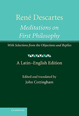 René Descartes: Meditations on First Philosophy: With Selections from the Objections and Replies