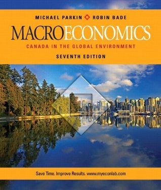 Macroeconomics: Canada in the Global Environment, Seventh Edition with MyEconLab