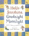 Hello Sunshine, Good Night Moonlight: Favorite Poems to Take You Through the Day
