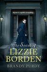 The Secrets of Lizzie Borden by Brandy Purdy