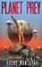 Planet Prey by RoChe Montoya
