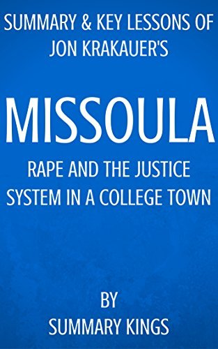 Missoula by Jon Krakauer | Summary & Key Lessons: Rape and the Justice System in a College Town