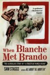 When Blanche Met Brando by Sam Staggs