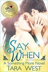 Say When (Something More, #1)