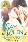 Say When by Tara West