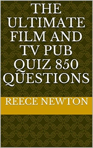 The Ultimate Film and TV Pub Quiz 850 Questions