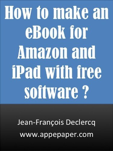 How to make an eBook for Amazon and iPad with free software ?