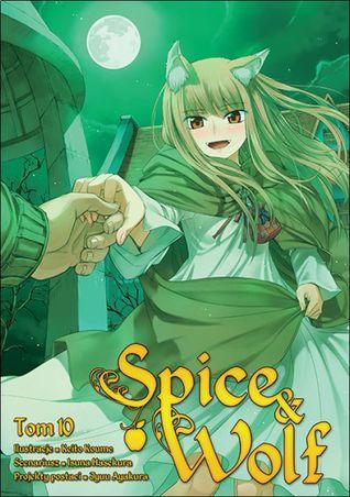 Spice & Wolf. Tom 10 (Spice & Wolf, #10)