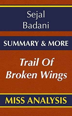 Trail of Broken Wings: A Novel By Sejal Badani | Summary & More