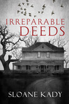 Irreparable Deeds