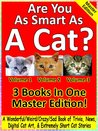 Are You As Smart As A Cat? (Complete Set: Volumes 1-3)
