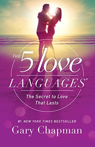 The 5 Love Languages: The Secret to Love that Lasts (Kindle Edition)