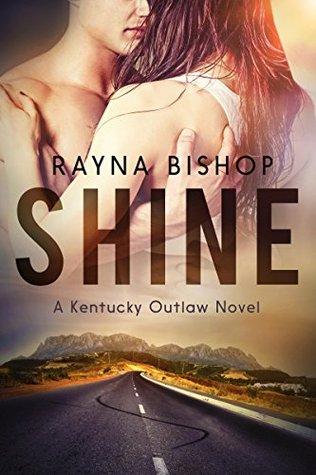 Shine (Kentucky Outlaw Book 1)