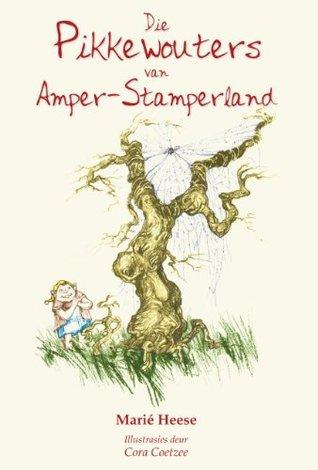Ebook Die Pikkewouters van Amper-stamperland by Marié Heese PDF!