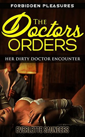 The Doctors Orders: Her Dirty Doctor Encounter