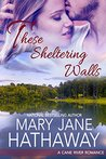These Sheltering Walls (Men of Cane River, #2)