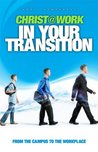 Christ@Work In Your Transition (From The Campus To The Workplace)