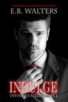 Indulge (Infinitus Billionaire, #2)