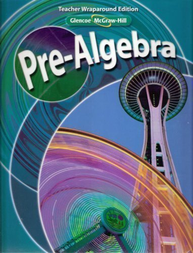 Glencoe McGraw-Hill - Pre-Algebra - Teacher Wraparound Edition