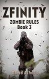 Zfinity (Zombie Rules #3)