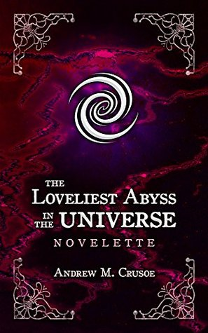The Loveliest Abyss in the Universe (The Epic of Aravinda #1.2)