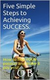 Five simple steps to Achieving success.