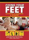 Fixing Your Feet Injury Prevention and Treatments for Athletes By John Vonhof (Fixing Your Feet Injury Prevention and Treatments for Athletes)