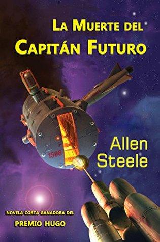 La muerte del Capitán Futuro by Allen M. Steele