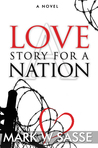 A Love Story for a Nation by Mark W. Sasse