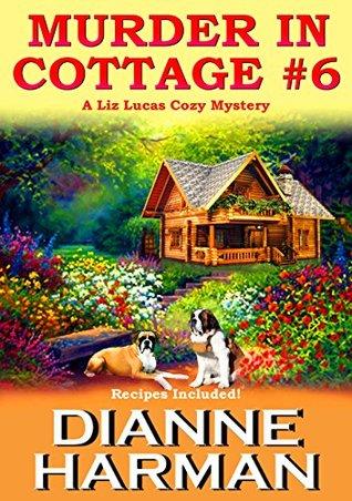 Murder in Cottage #6 (Liz Lucas Mystery #1)