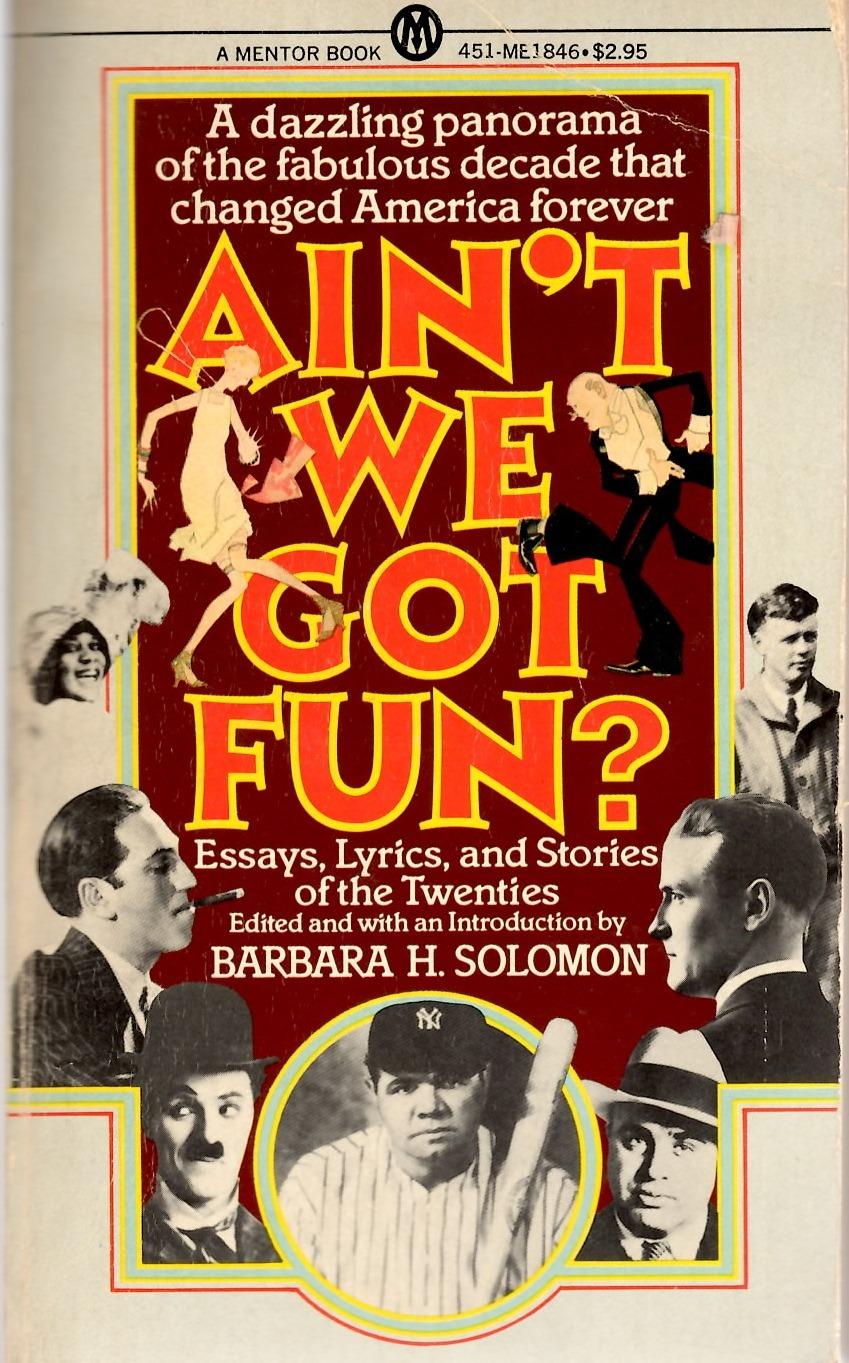 Ain't We Got Fun: Essays, Lyrics, and Stories of the Twenties