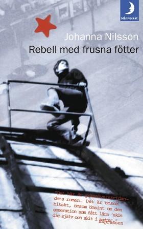 Rebell med frusna fötter by Johanna Nilsson
