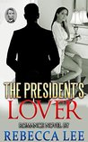The President's Lover by Rebecca Lee