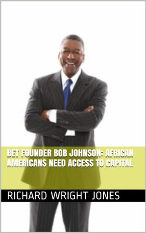 BET Founder Bob Johnson: African Americans Need Access To Capital