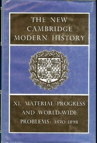 the-new-cambridge-modern-history-volume-11-material-progress-and-world-wide-problems-1870-98