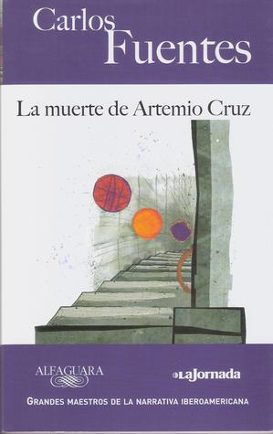 characters of artemio cruz Carlos fuentes wrote his celebrated novel the death of artemio cruz before the who and the flashbacks slowly secrete the relevance of new characters.