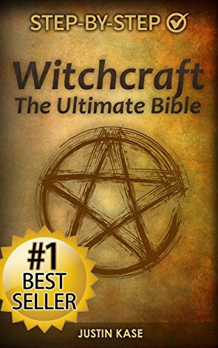 Witchcraft: The Ultimate Bible: The Definitive Guide on the Practice of Witchcraft, Spells, Rituals and Wicca