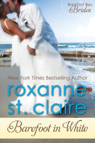 Barefoot in White by Roxanne St. Claire