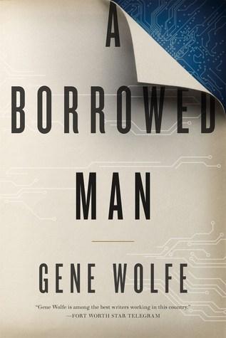 Ebook A Borrowed Man by Gene Wolfe DOC!